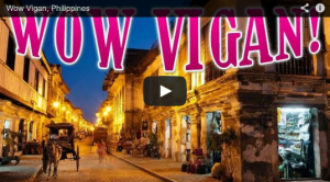 WATCH: Vigan City is one Big Throwback To Our Colonial Past, Making it a Finalist Of The 7 Wonders of The World Cities