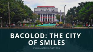 Bacolod The City of Smiles