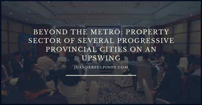 Beyond the Metro: Property Sector of Several Progressive Provincial Cities on an Upswing